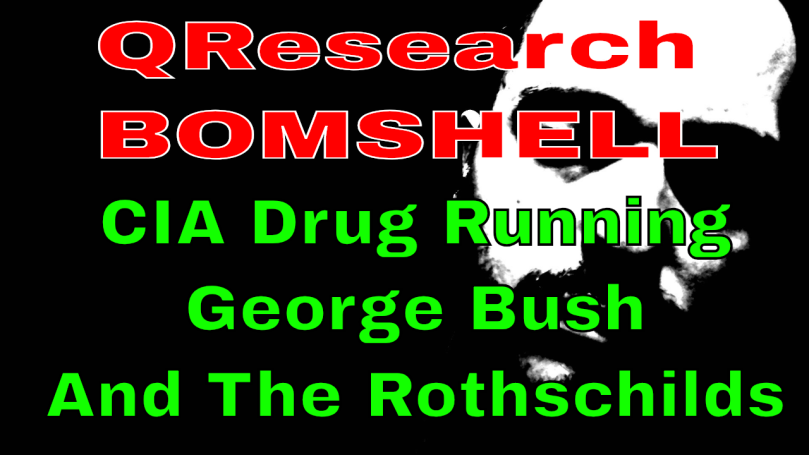 qanon-bush-rothschilds-drug-kingpin